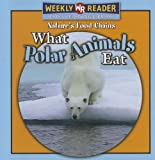 Nature's Food Chains:  What Polar Animals Eat