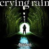 crying rain (SG+DVD)【初回限定生産盤】