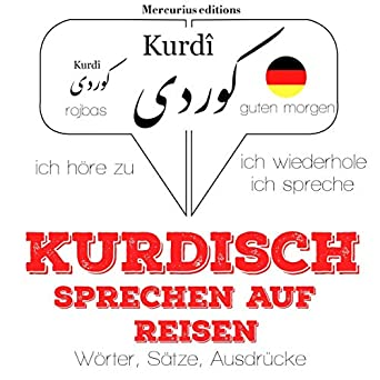 Amazoncom Kurdisch Sprechen Auf Reisen Ich Höre Zu Ich