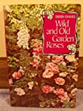 Wild and Old Garden Roses, Gordon Edwards, 0028441605