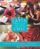Latin Chic, Isabel Gonzalez and Carolina Buia, 0060738715