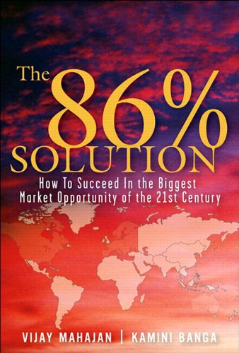 The 86 Percent Solution: How to Succeed in the Biggest Market Opportunity of the Next 50 Years (86)
