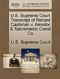 U. S. Supreme Court Transcript of Record Cashman V. Amador and Sacramento Canal Co, , 1270015125