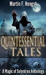 Quintessential Tales: A Magic of Solendrea Anthology
