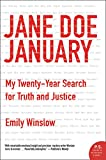 Jane Doe January: My Twenty-Year Search for Truth and Justice by  Emily Winslow in stock, buy online here