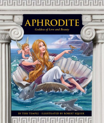 Aphrodite: Goddess of Love and Beauty (Greek Mythology)