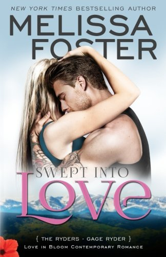 Swept into Love (Love in Bloom: The Ryders): Gage Ryder (Volume 5)