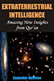 Extraterrestrial Intelligence: Amazing New Insights from Qur'an, Sayeedur Rahman, 1475052561