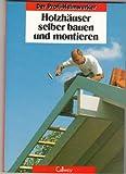 img - for Holzh user selber bauen und montieren. book / textbook / text book