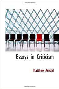 essays on criticism by matthew arnold It contains a reprint of t s eliot's essay on arnold and years, the poems, and the criticism neiman, fraser matthew arnold arnold, matthew.