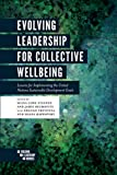 Evolving Leadership for Collective Wellbeing: Lessons for Implementing the United Nations Sustainable Development Goals (Building Leadership Bridges)