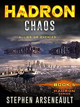 HADRON Chaos: (Book 6) by [Arseneault, Stephen]