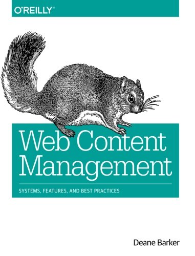 : Web Content Management: Systems, Features, and Best Practices