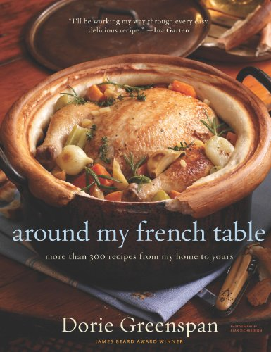 Save $17 on the #1 Best Seller in Gourmet Cooking!  Around My French Table: More than 300 Recipes from My Home to Yours by Dorie Greenspan