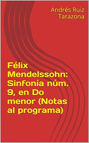 Descargar Libro Félix Mendelssohn: Sinfonía Núm. 9, En Do Menor Andrés Ruiz Tarazona
