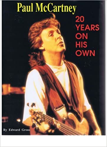 Paul McCartney: 20 Years on His Own by Edward Gross (1990-04-01)