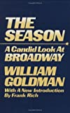 By William Goldman The Season: Candid Look at Broadway (New edition) [Paperback]