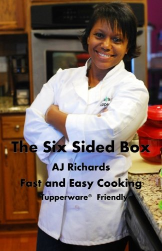The Six Sided Box: Fast and Easy Cooking by AJ Richards