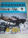 Monogram Close-Up 9: Messerschmitt Bf 109 F