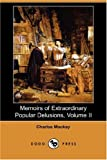 Memoirs of Extraordinary Popular Delusions, Charles Mackay, 1406545600