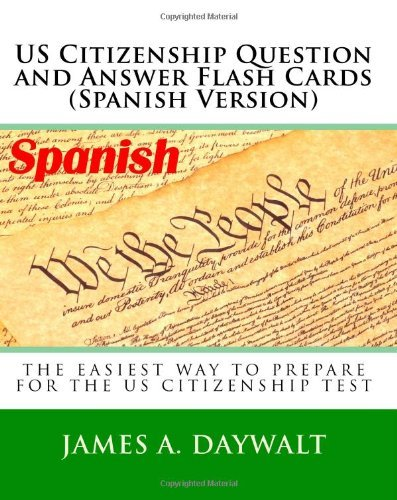 US Citizenship Question and Answer Flash Cards (Spanish Version) (Spanish Edition) by Daywalt James A. (2009-09-19) Paperback