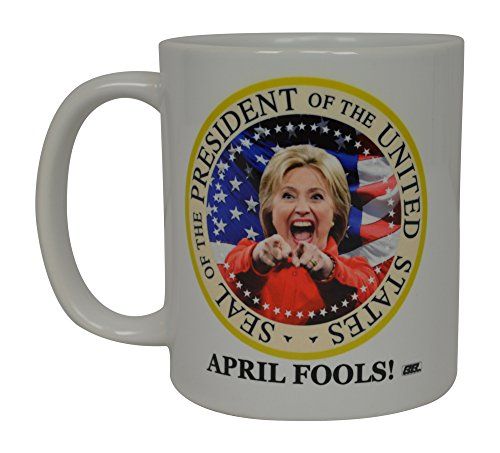 Hillary Clinton Mug - Hillary Clinton President April Fools Joke Funny Coffee Mug Raised Right Republican Political Novelty Cup Great Gift Idea For Republicans or Conservatives