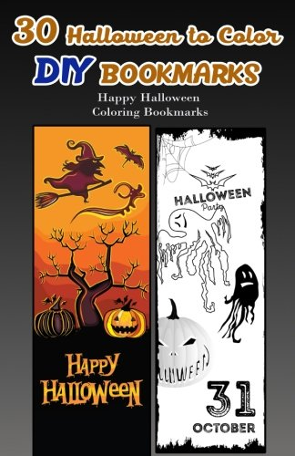 30 Halloween to Color DIY Bookmarks: Happy Halloween Coloring Bookmarks -