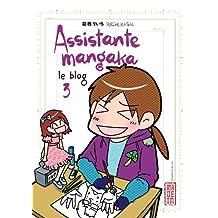 Assistante Mangaka 03 : Le Blog