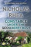 Constable Under the Gooseberry Bush (A Constable Nick Mystery)