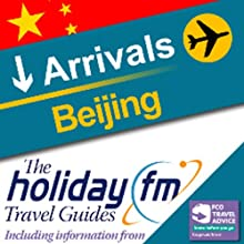 Beijing: Holiday FM Travel Guide Audiobook by  Holiday FM Narrated by James Beckingham