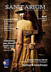 Sanitarium Magazine Issue #1: Bringing you Horror and Dark Fiction, One Case at a Time