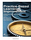 Practice-Based Learning & Improvement: A Clinical Improvement Action Guide