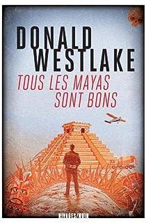 Tous les Mayas sont bons, Westlake, Donald E.