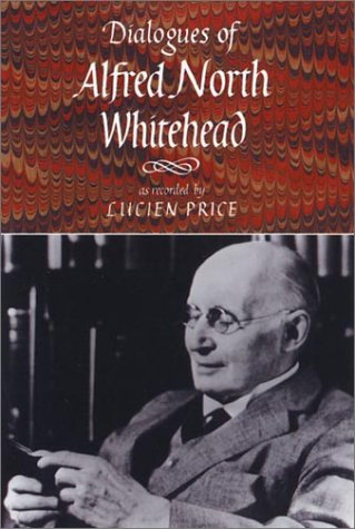 Dialogues Of Alfred North Whitehead by Lucien Price