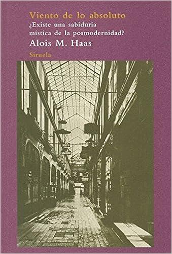 El viento de lo absoluto (Arbol Del Paraiso / Paradise Tree) (Spanish Edition): Alois M. Haas: 9788498413373: Amazon.com: Books