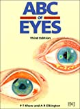 ABC of Eyes, Elkington, Andrew R. and Khaw, P. T., 0727912623