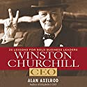Winston Churchill, CEO: 25 Lessons for Bold Business Leaders Audiobook by Alan Axelrod Narrated by Scott Peterson
