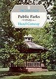 Public Parks (Shire Garden History)