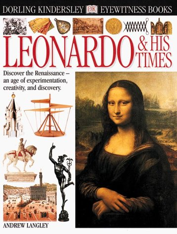 Eyewitness: Leonardo & His Times by DK CHILDREN