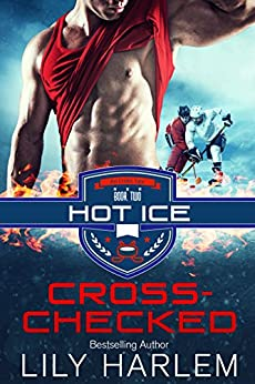 Cross-Checked: Hockey Sport Romance (Standalone Read) (Hot Ice Book 2) by [Harlem, Lily]