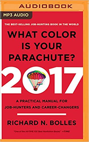 1d454feffcf4 2017  A Practical Manual for Job-Hunters and Career-Changers  Richard N.  Bolles