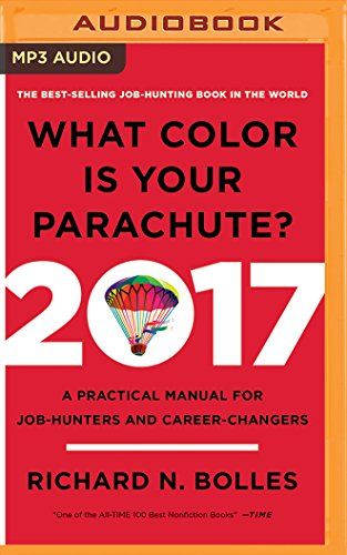 What Color is Your Parachute? 2017: A Practical Manual for Job-Hunters and Career-Changers by Brilliance Audio