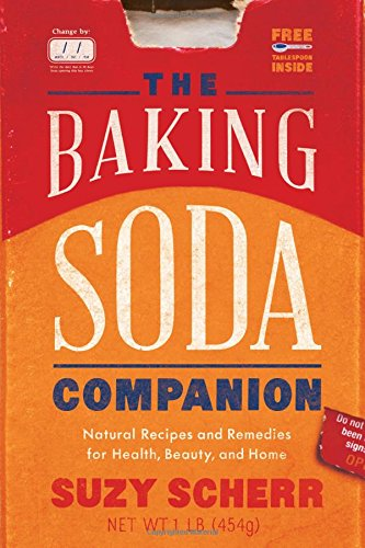 The Baking Soda Companion: Natural Recipes and Remedies for Health, Beauty, and Home (Countryman Pantry) by Suzy Scherr