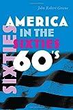 America in the Sixties, John Robert Greene, 0815632215
