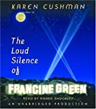 The Loud Silence of Francine Green by Karen Cushman front cover