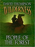 People of the Forest, David Thompson, 0786296011
