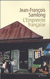 L'empreinte française par Jean-François Samlong