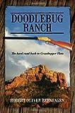Doodlebug Ranch, Robert Oliver Bernhagen, 1937600327