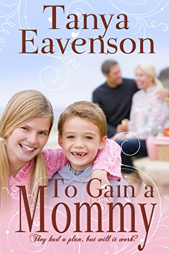To Gain a Mommy: A Novella (Gaining Love Book 1) by [Eavenson, Tanya]