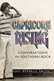 Capricorn Rising: Conversations in Southern Rock (Music and the American South) by Michael Buffalo Smith (2016-10-03)
